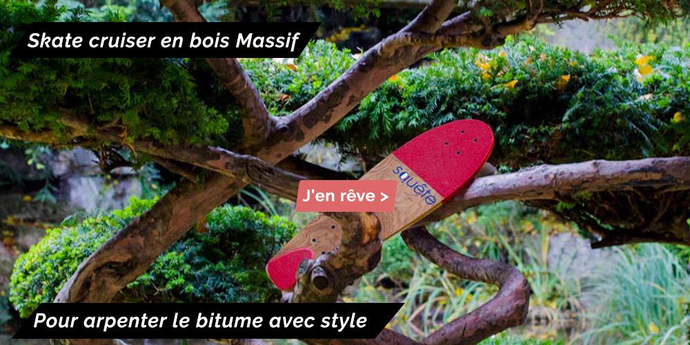 Skateboard cruiser bois massif made in france